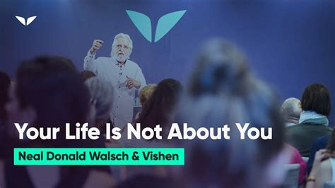 life     neale donald walsch youtube