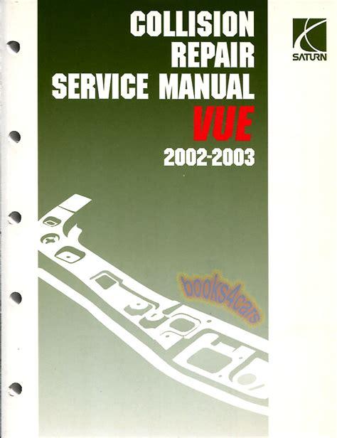how to download repair manuals 2003 saturn vue spare parts catalogs saturn vue shop manual service repair book 2002 2003 body collision frame ebay