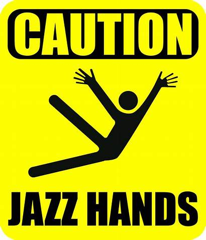Caution Jazz Hands Clipart Sign Signs Funny