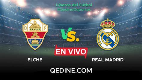 Elche vs. Real Madrid EN VIVO: Horarios y canales TV dónde ...