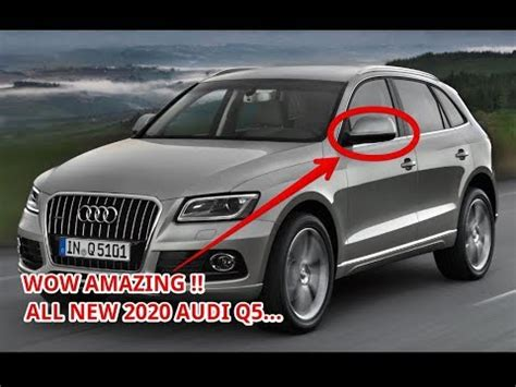 Audi Q5 Facelift 2020 by Wow Amazing 2020 Audi Q5 Rumors