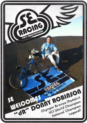 When and where will olympic bmx racing take place? BMX Olympic Medalist Donny Robinson Is Now Riding SE Bikes