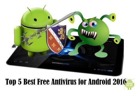 best free antivirus for android top 5 best free antivirus for android 2016