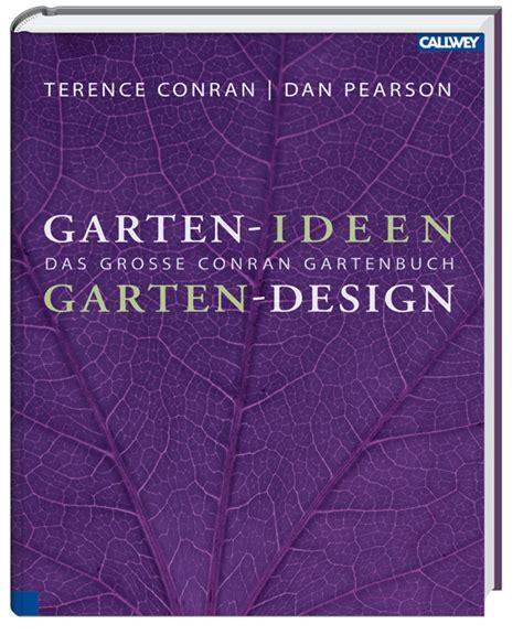Garten Ideen Buch garten ideen garten design das gro 223 e conran gartenbuch