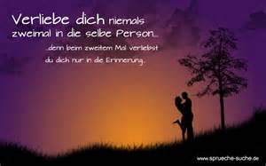 schöne liebessprüche zum nachdenken verliebe dich niemals zweimal in die selbe person