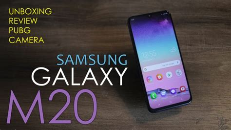 samsung galaxy m20 unboxing review with m series samsung says i m back price from 10 990