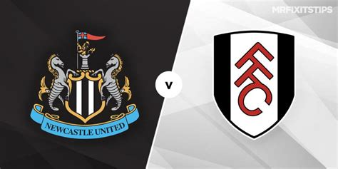 Newcastle United vs Fulham Prediction and Betting Tips ...
