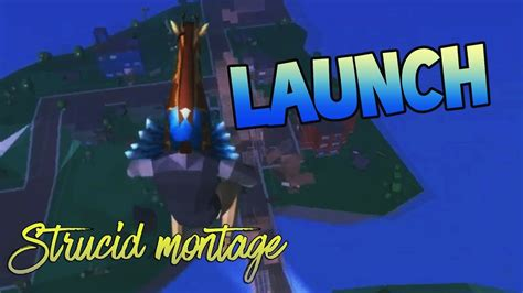 strucid montage launch youtube