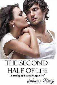 The Second Half of Life by Sionna Cailey — Reviews ...