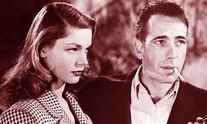 Humphrey Bogart & Lauren Bacall Movies: 'To Have and Have ...