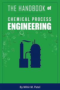 Handbook    Pdf Of Chemical Process Engineering For All Levels Of Engr