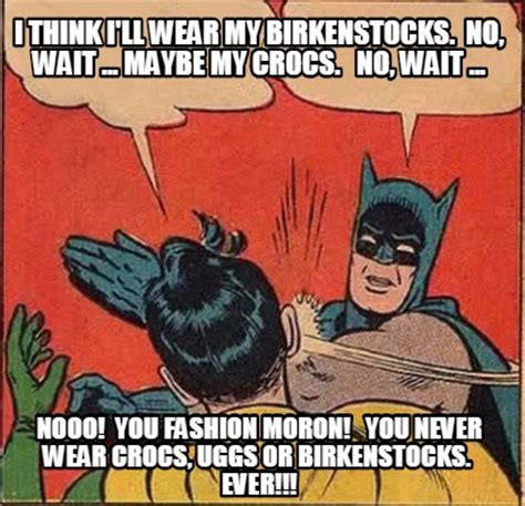 Birkenstock Meme - birkenstock meme 28 images birkenstock ifunny 11 best images about what it says about you