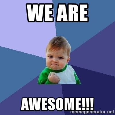 Awesome Meme Generator - we are awesome success kid meme generator