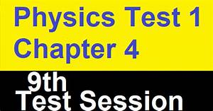 Physics Chapter No 4 Test 1 Mark 30 Test