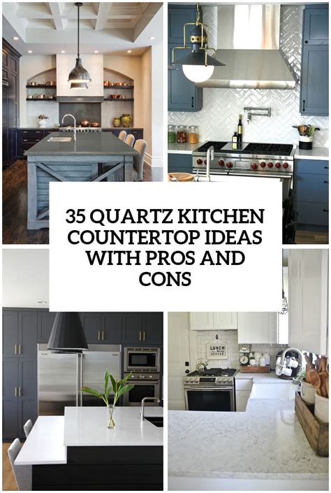 Quartz For Kitchen Countertops by 35 Quartz Kitchen Countertops Ideas With Pros And Cons