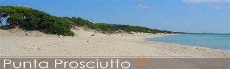 Punta Prosciutto Affitto by Puglia Vacanze Salento Vacanza Punta