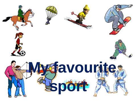 Sport Is My презентация по английскому языку my favourite sport quot