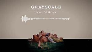Grayscale - Beautiful Things - YouTube