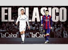 El Clasico 2017 Live Telecast Real Madrid vs Barcelona