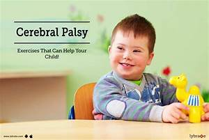 Cerebral Palsy - Exercises That Can Help Your Child! - By ...