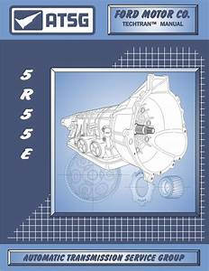 Technical Manual 5r55etransmission Rebuild Guide