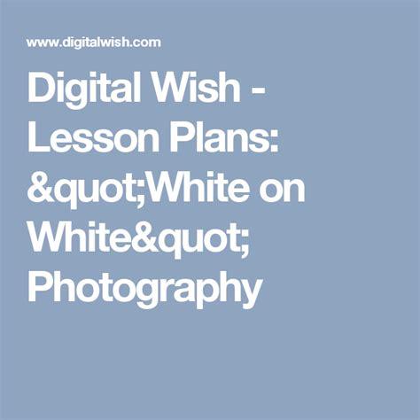 digital  lesson plans white  white photography