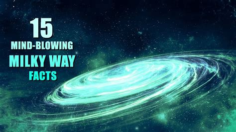 Mind Blowing Facts About Our Galaxy Milky Way Youtube