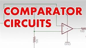 Comparator Tutorial  U0026 Clapper Circuit