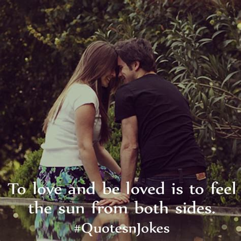 O Love And Be Loved Is To Feel The Sun From Both Sides