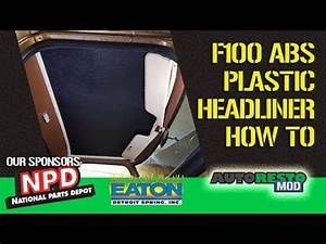 Ford F100 Abs Headliner Install Plus Cleaning Tips And