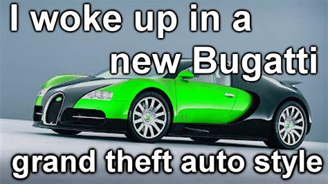 I Woke Up In A New Bugatti (gta 5)
