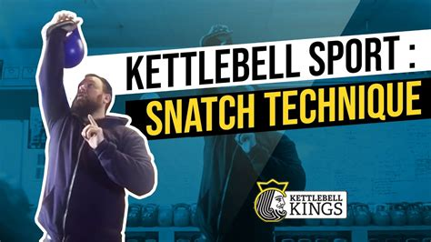 kettlebell kings snatch technique