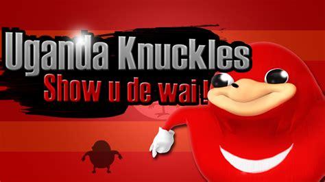 Uganda Knuckles On Super Smash Bros ! By Thestarvip On