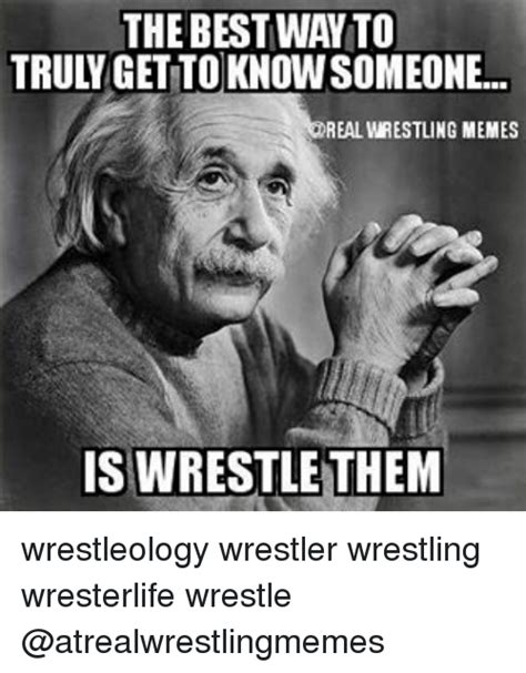 Wrestling Memes - the best way to trulgetto knowsomeone real wrestling memes is wrestle them wrestleology wrestler