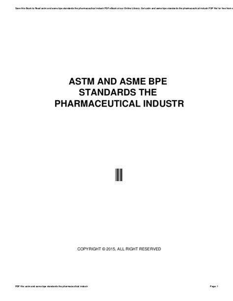 Astm and asme bpe standards the pharmaceutical industr