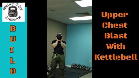 chest kettlebell press exercise upper powerful crush build