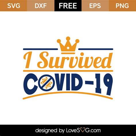 Yeyvibe shirt, so if you don't find the shirt you're looking for, just let us know, and we'll. Free I Survived COVID-19 SVG Cut File | Lovesvg.com