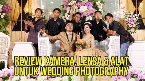 review kamera lensa dan alat untuk wedding