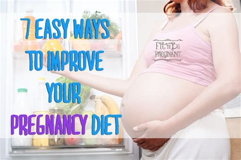 7 Easy Ways To Improve Your Pregnancy Diet  Fit To Be