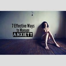 7 Effective Ways To Manage Anxiety