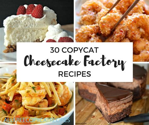 amazing copycat cheesecake factory recipes