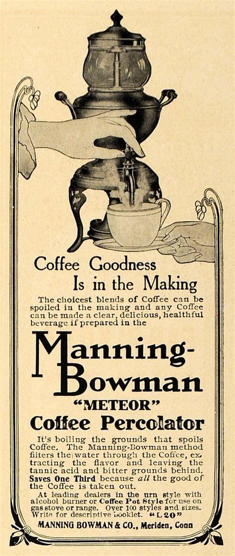 1907 Ad Manning Bowman Meteor Coffee Percolator Maker ...