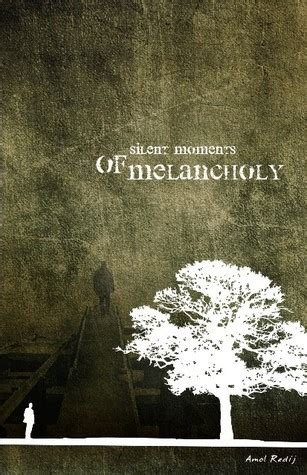 Silent Moments Melancholy Amol Redij