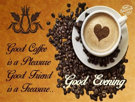 Good Evening Coffee Pictures And Graphics Cold Coffee Recipe In Urdu Video Gloria Jeans Dutch Bros Austin Bluffs Surprise Az Free On Your Birthday Jokes