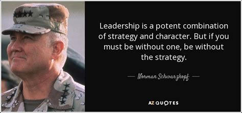 norman schwarzkopf quote leadership   potent