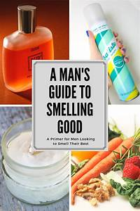 How To Smell Good  A Guide For Men