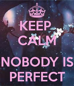 Nobody Is Perfect Möbel : keep calm nobody is perfect poster lottah keep calm o matic ~ Bigdaddyawards.com Haus und Dekorationen