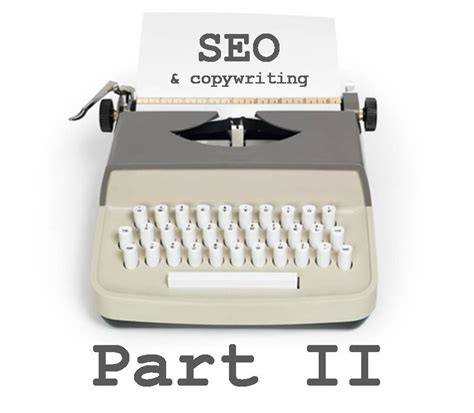 Seo Copywriting by Seo Copywriting Part Ii 6 Tips To Get Your