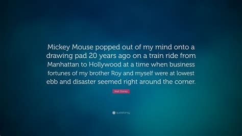 walt disney quote mickey mouse popped    mind