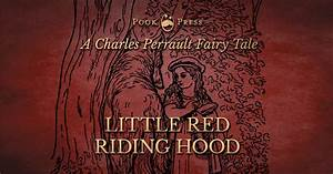 The Short Story Of Little Red Riding Hood By Charles